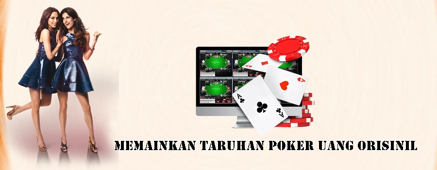 Memainkan Taruhan Poker Uang Orisinil